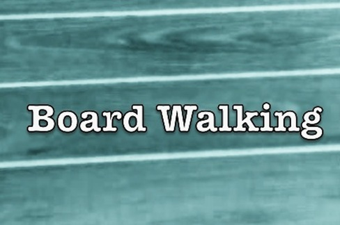 Board Walking